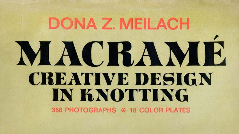 Macramé: Creative Design in Knotting (Old Book Review / published 1971)