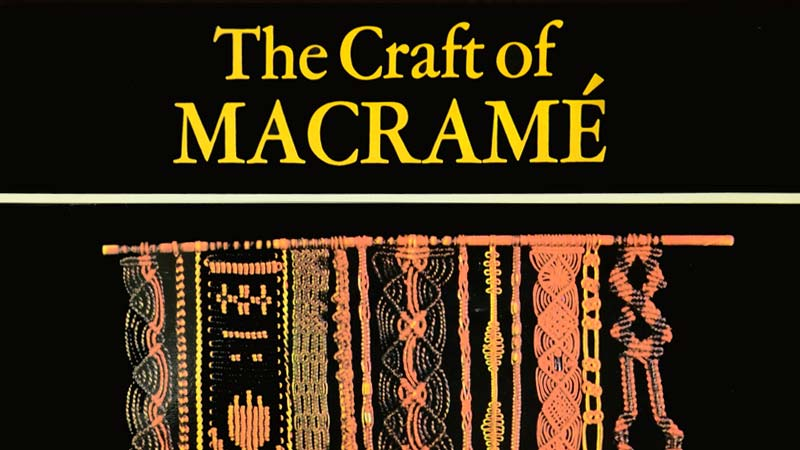 The Craft of Macramé (published in 1972) Old Book Review
